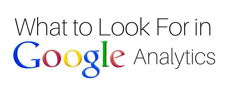 What to Look for In Google Analytics